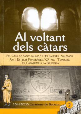 Al voltant dels càtars. Pel camí de Sant Jaume, Illes Balears i València, Art i esteles funeràries, càtars i templers, i del catarisme a la bruixeria